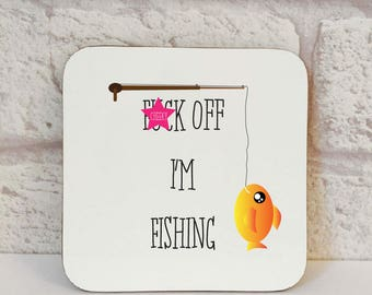 F*ck Off I'm Fishing Coaster, Coasters, Fishing Gift, Fisherman Gift, Novelty Gift, Novelty Coaster, Drink Coaster, Funny Coaster, Gifts.