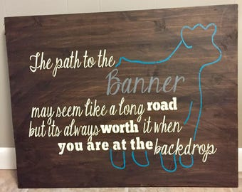 Path to The Banner Sign, Show Cattle, Show Steer, Show Heifer, Show Stock, Barnwood, Rustic, Teal, Custom, Painted, House, Gift