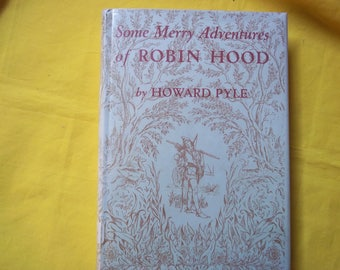 Some Merry Adventures of Robin Hood of Great Renown in Nottinghamshire written and illustrated by Howard Pyle