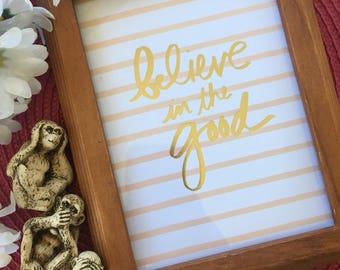 Believe In The Good - Inspirational Frame