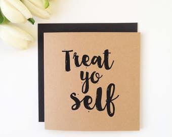 Treat Yo Self - Birthday Cards
