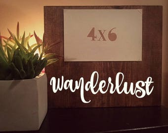 Wanderlust; Friend Gift; Brithday Gift; Hand Painted Wooden Frame; Friends; Sisters; Picture Frame; Painted Art; Wood Sign; 4x6; Rustic Art