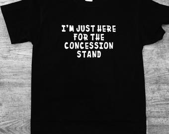 I'm Just Here for the Concession Stand Shirt