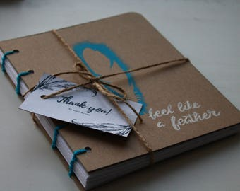 "Hand Bound Coptic Stitch Notebook ""Feel like a feather"""