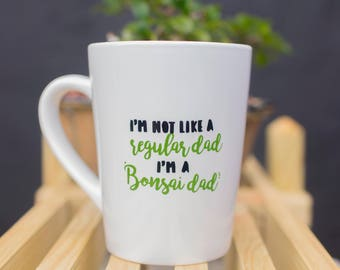 Bonsai Dad Coffee Mug / Father's Day gift