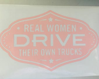 Real Women Drive Trucks Decal