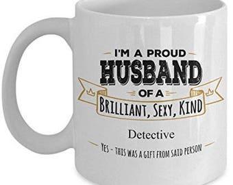 Gift For Detective, Detective Mug, Husband Coffee Mug, Birthday Gift,Anniversary Gift, Wife to Husband gift, Proud Husband Mug