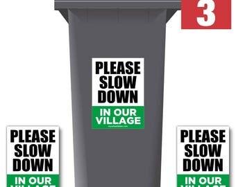 Please Slow Down In Our Village Speed Reduction Wheelie Bin Stickers