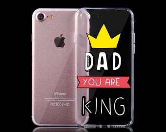 Clear Phone case Dad you are king iPhone 7 Plus case iPhone 6 Plus phone case custom iphone personalized case iphone se 6s cell case 6 Plus