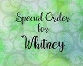 Special Order for Whitney