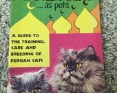 Persian cats as pets: how to train guide book 50s vintage novety cat book