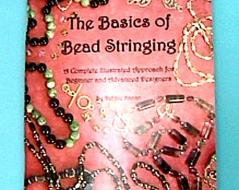 The Basics of Bead Stringing Book by Debbie Kanan for Beginner and Advanced Designers Beading Stringing Jewelry making techniques