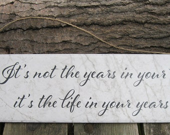 """It's not the years in your life  6""""x24"""" Ceramic floor tile sign"""