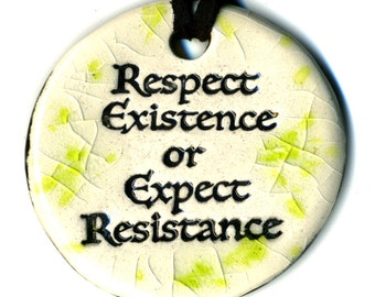 Respect Existence or Expect Resistance Ceramic Necklace in Green Crackle