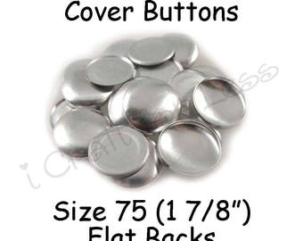 100 Cover Buttons / Fabric Covered Buttons - Size 75 (1 7/8 inch - 48mm) - Flat Backs - SEE COUPON