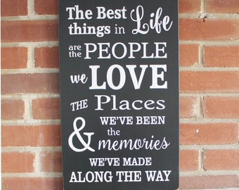 Wood Sign The Best Things in Life are the People, Love, Places, Memories, Family, Farmhouse Wall Art, Housewarming Gift
