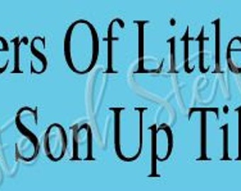 PRIMITIVE STENCIL - 7268 F - Mothers of little boys work from son up til son down - Clear 5Mil Mylar - Make Your Own Sign