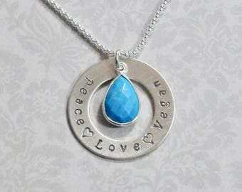 Peace Love Vegan Hand Stamped Sterling Silver Washer Necklace with Turquoise Gemstone Drop