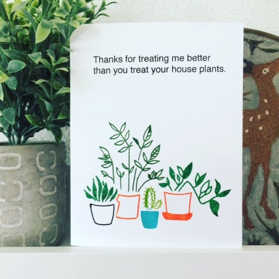 House Plants - Funny Greeting Card - Mother's Day - Father's Day - Anniversary