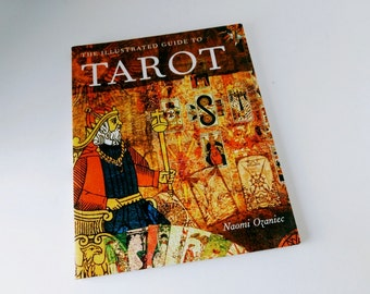 The Illustrated Guide to Tarot by Naomi Ozaniec Tarot card meanings, Major Minor Arcana, reading devination journey of self discovery