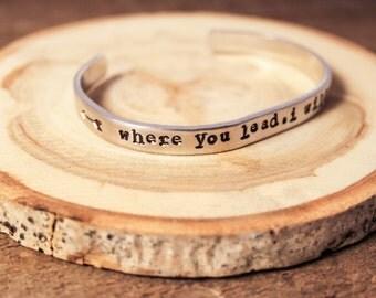 Cuff Bracelet - Boho Bracelet - Stamped Aluminum Bracelet - Where you lead, I will follow - Gilmore Girls - Rory - Lorelai