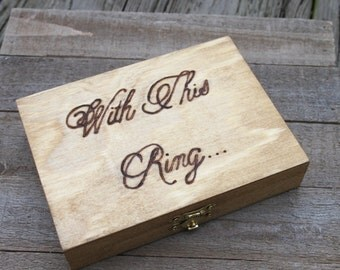 Rustic Woodburned Ring Bearer Box - With This Ring - Ring Pillow - Ring Box