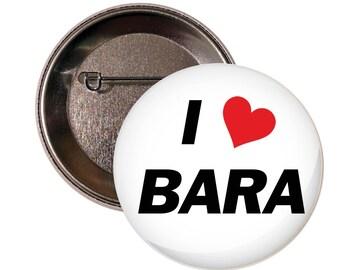 I Heart Bara I Love Bara 2 Inch Pinback Button