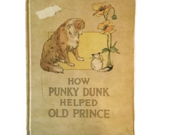 How Punky Dunk Helped Old Prince - Volland Books - 1913 - Hardcover
