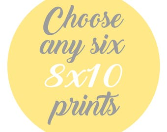 SALE - Mix and Match - Create Your Own Set - Choose Any Six 8x10 Inch Prints for 80 Dollars - You Choose The Prints and Colors