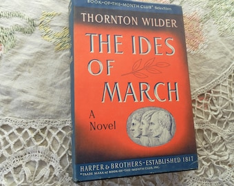 The Ides of March by Thornton Wilder  1948 exc condition