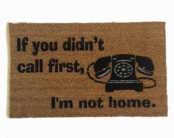 didn't call first , I'm not home™ funny rude doormat