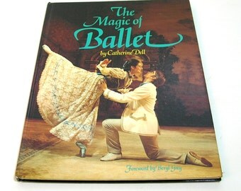 The Magic of Ballet by Catherine Dell, Vintage Book