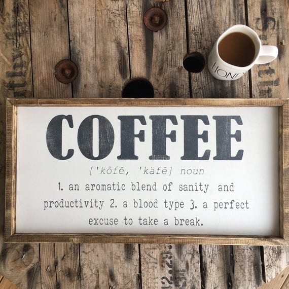 Kitchen Coffee Signs: Coffee Sign Funny Coffee Quote Coffee Definition Coffee