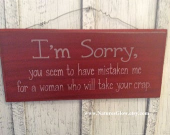 I'm Sorry, Attitude Sign, Sarcasm Gift, Funny Sorry Sign, Office Decor, Sassy Attitude, Gift for Husband, Crap, Gag Gift, Funny Wood Sign