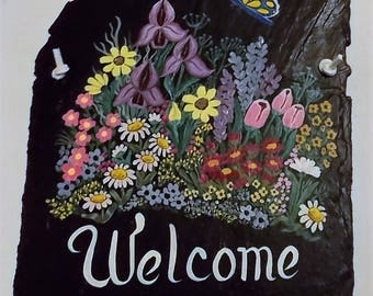 Welcome Slate, Hand Painted Slate, Original Design, Recycled Slate, Home Decor, Welcome Sign, One Of A Kind, Indoor Outdoor, Flower Garden