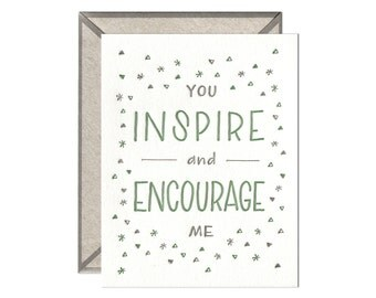 You Inspire and Encourage Me encouragement letterpress card - Limited Availability