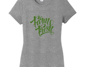 Farm Fresh T-Shirt - Farmer Quote Women's Fitted Farming Shirt