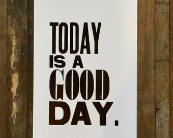 Today is a Good Day Sign Letterpress Art Print Inspirational Wall Decor Black White Big Letters Motivational Poster