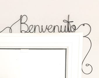 Benvenuto Sign, Custom Welcome Sign, Wire Wall Word