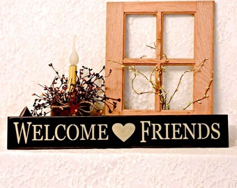 Welcome Friends - Primitive Country Painted Sign, Country decor, Friendship Sign, Farmhouse Decor, housewarming gift, Hostess Gift