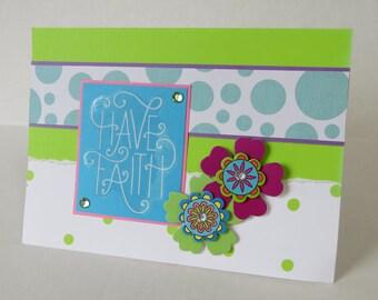 Have Faith, Encouragement Card, Christian Card, Neon Colors, KJV Scripture, Flowers, Handmade Card.