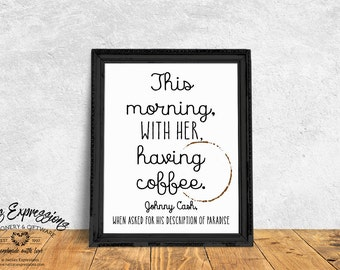 Typography Poster, Art Print, Coffee Art Print, Coffee Print, Johnny Cash Print, Coffee Decor, This morning with her having coffee