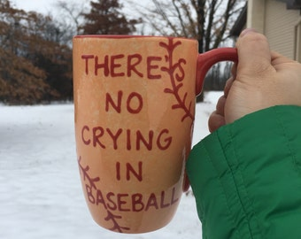 There's No Crying In Baseball - A League of Their Own Quote Mug - 26-28 oz. Capacity - Handpainted XL Ceramic Coffee Mug - Orange and Red