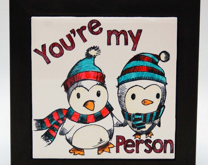 You're my person, Kitchen Trivet, table decor,grey's anatomy gift, penguin art, best friend gift, christmas gift,gift her, penguin,my person