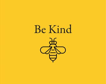 Be Kind - Manchester Poster - Inspirational Poster - Yellow Poster - Bee Print - Motivational Poster