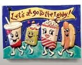 Ceramic Art Tile, LET'S all GO to the LOBBY, 4 x 6 Handmade Tile, Kitchen Wall Art, Retro Movie Theater