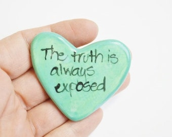 Truth is always exposed eventually Ceramic pocket Prayer Heart