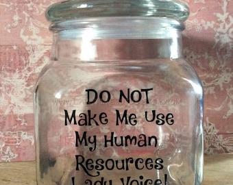 custom candy jar, human resources, dont make me, candy jar, emergency stash, funny jar, candy container, candy jar, vinyl jar, vinyl gift