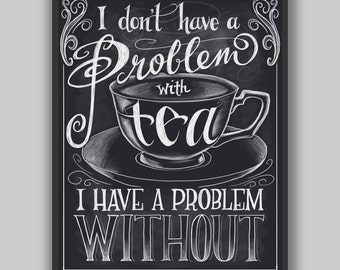 Problem With Tea? - Print - Chalkboard Hand Lettering Typography Quote