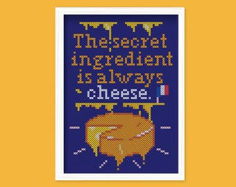 DIY The secret ingredient is always cheese / embroidery Cross Stitch .pdf / Instant Download